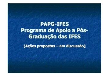 PAPG-IFES - Programa de Apoio a Pos-Graduacao das ... - FOPROP