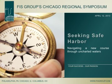 Seeking Safe Harbor - Fis Group's Chicago Regional Symposium