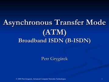 Asynchronous Transfer Mode (ATM) Broadband ISDN (B-ISDN)