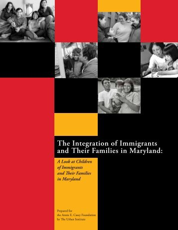 The Integration of Immigrants and Their Families in Maryland: A ...