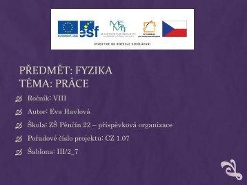 PŘEDMĚT: FYZIKA TÉMA: PRÁCE - Základní škola Pěnčín