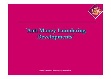 'Anti Money Laundering Developments' - the Jersey Financial ...