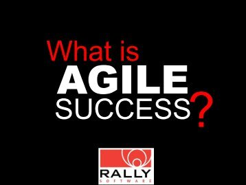 """What is Agile Success"" Rick Simmons, Rally Software ... - AccuRev"