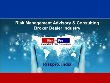 Risk Management Advisory & Consulting Broker Dealer ... - Riskpro