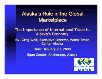 Alaska's Role in the Global Marketplace - World Trade Center Alaska