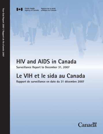 HIV and AIDS in Canada Surveillance Report to December 31, 2007