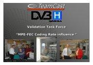 "Validation Task Force ""MPE-FEC Coding Rate influence ... - TeamCast"