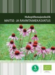 Mahepõllumajanduslik maitse- ja ravimtaimekasvatus (PDF 881 KB)