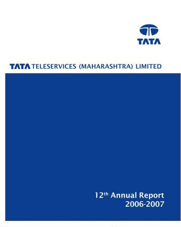12th Annual Report 2006-2007 - Tata Teleservices
