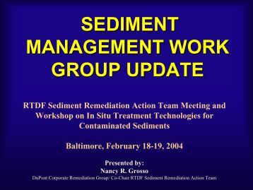 SEDIMENT MANAGEMENT WORK GROUP UPDATE - Remediation ...