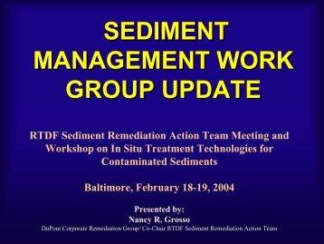 SEDIMENT MANAGEMENT WORK GROUP UPDATE - Remediation ...