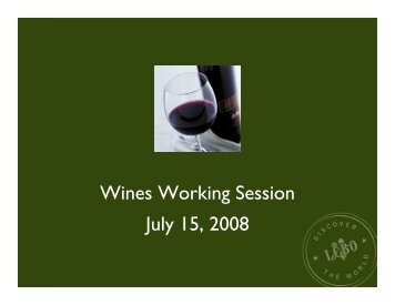 Wines Working Session July 15, 2008 - Doing Business with LCBO