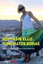 HÜPPASIN ELLU TUNDMATUS KOHAS - Euroopa Noored