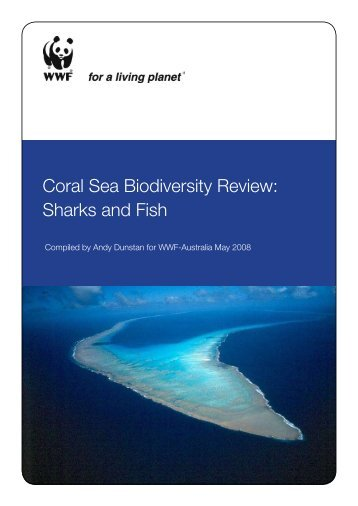 Coral Sea Biodiversity Review: Sharks and Fish - wwf - Australia
