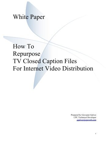 White Paper How To Repurpose TV Closed Caption Files For ... - Cpc