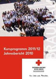 Kursprogramm 2011/12 Jahresbericht 2010 -  Rotes Kreuz