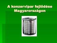A konzervipar fejlődése Magyarországon