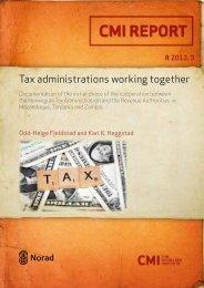 Tax administrations working together CMI report 3-2012.pdf - ICTD