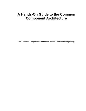 A Hands-On Guide to the Common Component Architecture