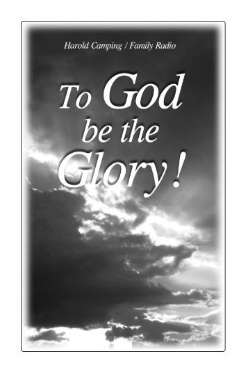 To God Be The Glory - May 21, 2011 Began Judgment Day