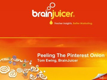 Peeling The Pinterest Onion - BrainJuicer