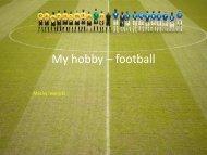 My hobby – football