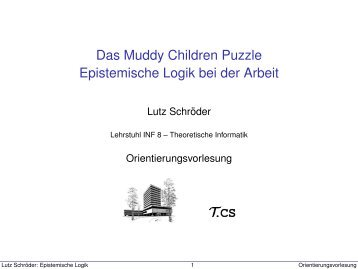 Das Muddy Children Puzzle Epistemische Logik bei der ... - Informatik