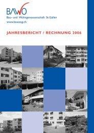 JAHRESBERICHT / RECHNUNG 2006 - BawoSG - Bau und ...