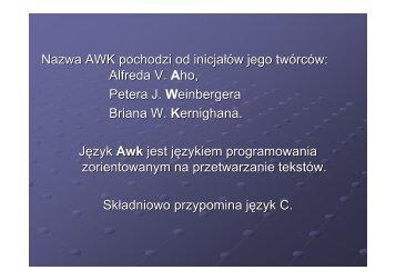 Nazwa AWK pochodzi od inicjałów jego twórców: Alfreda V ... - MARS