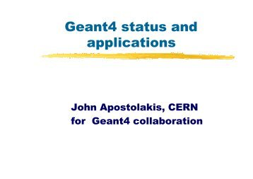 Geant4 status and applications - Geant4 - Cern