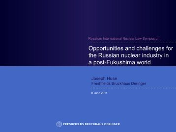 Opportunities and challenges for Rosatom in a post-Fukushima world