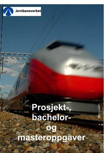 Prosjekt-, bachelor- og masteroppgaver - Jernbaneverket