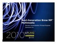 Next-Generation Brew MP™ Multimedia - Uplinq