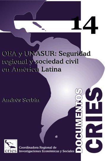 Documento CRIES 14 - OEA y UNASUR: Seguridad regional