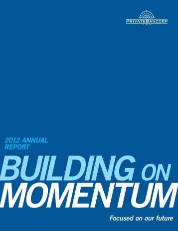 2012 ANNUAL REPORT Focused on our future