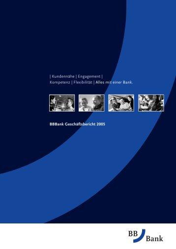 BBBank Geschäftsbericht 2005 | Kundennähe ... - Fiducia IT AG