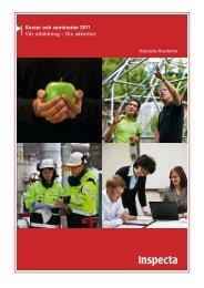 Kurser och seminarier 2011 Vår utbildning – Din säkerhet - Inspecta