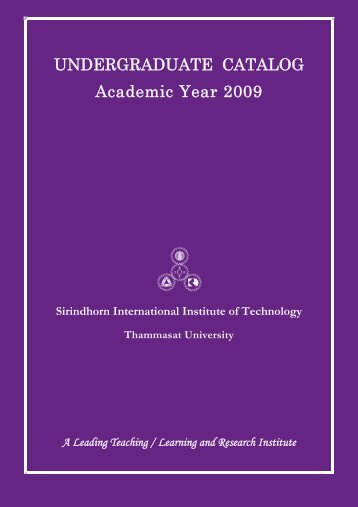 Undergraduate Catalog, Academic Year 2009 - Sirindhorn ...
