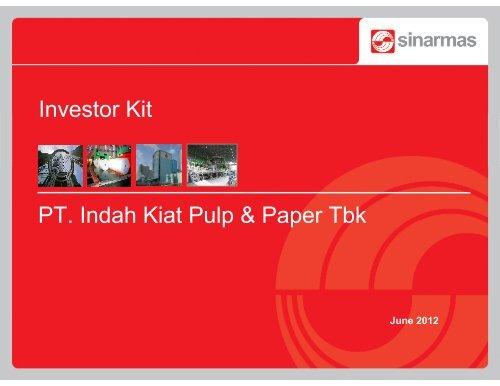 PT  Indah Kiat Pulp & Paper Tbk Investor Kit - Asia Pulp & Paper