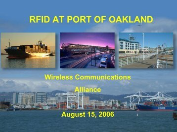 RFID AT PORT OF OAKLAND - Wireless Communications Alliance