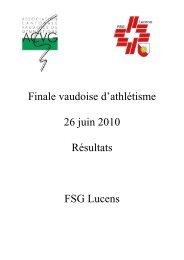 Finale vaudoise d'athlétisme 26 juin 2010 Résultats FSG Lucens