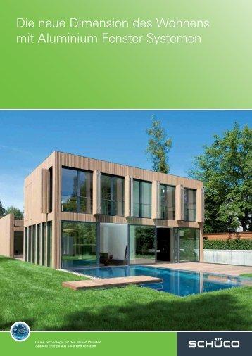 Die neue Dimension des Wohnens mit Aluminium Fenster ... - Schüco