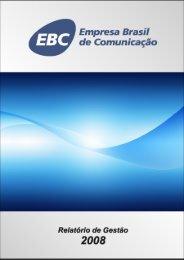EBC - Relatório de Gestão 2008 - V Final 2 - EBC - Empresa Brasil ...