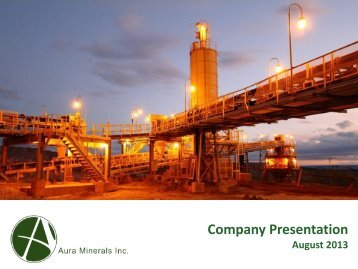 Company Presentation - August 2013 (PDF 1.76 ... - Aura Minerals Inc.