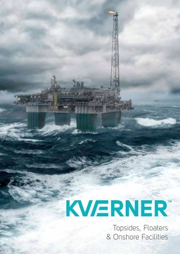 Kvaerner Topsides, Floaters & Onshore Facilities brochure