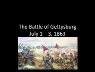 The Battle of Gettysburg July 1 – 3, 1863