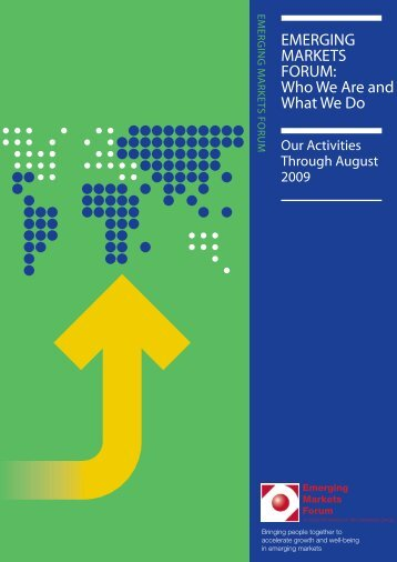 EMF Annual Report 2009 Who We Are What - Emerging Markets Forum