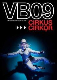 VERKSAMHETSBERÄTTELSE 2009 - Cirkus Cirkör