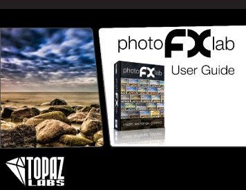 photoFXlab user guide - Topaz Labs