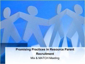 Promising Practices in Resource Parent Recruitment - AdoptUSKids